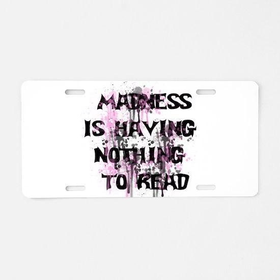 Madness Aluminum License Plate