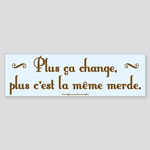 Same S**t (French) Bumper Sticker