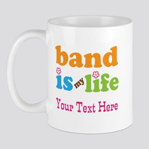 Band Is My Life Personalized Mug