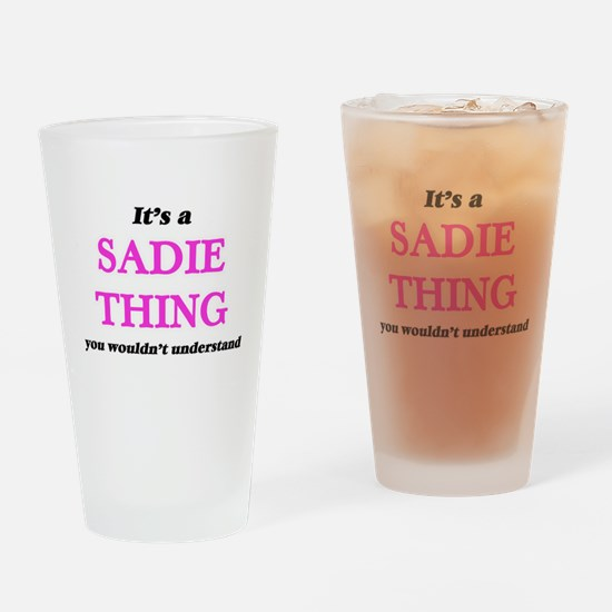 It's a Sadie thing, you wouldn& Drinking Glass
