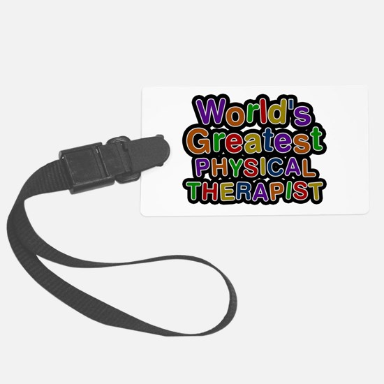 World's Greatest PHYSICAL THERAPIST Luggage Tag
