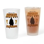 Bigfoot is my Homeboy Drinking Glass