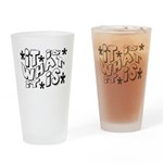 What It Is Drinking Glass
