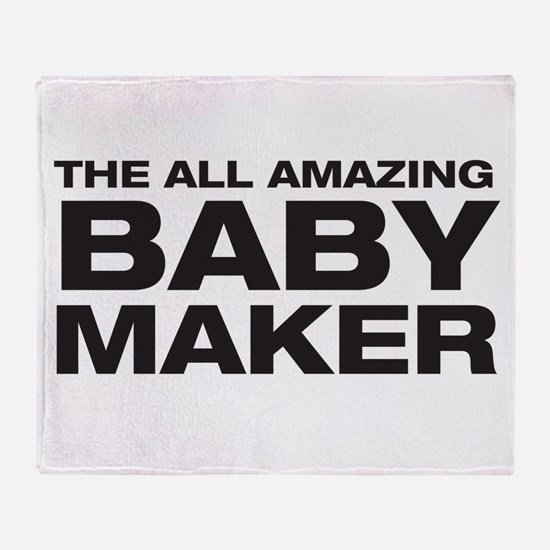 All Amazing Baby Maker Throw Blanket