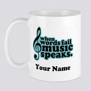 Words Fail Music Speaks Custom Mug