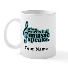 Words Fail Music Speaks Custom Mug