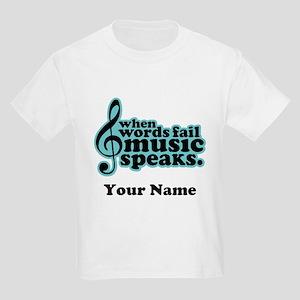 Words Fail Music Speaks Custom Kids Light T-Shirt