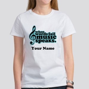 Words Fail Music Speaks Custom Women's T-Shirt