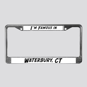 Famous in Waterbury License Plate Frame