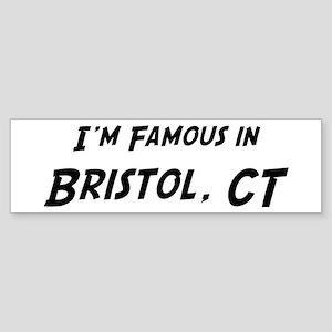 Famous in Bristol Bumper Sticker
