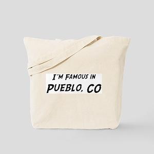 Famous in Pueblo Tote Bag