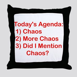 Today's Agenda: Chaos Throw Pillow