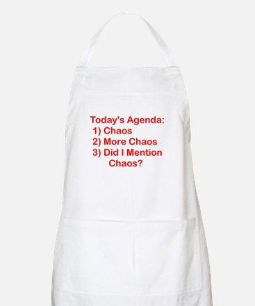 Today's Agenda: Chaos Apron