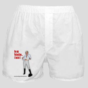 Be My Valentine I Insist! Boxer Shorts