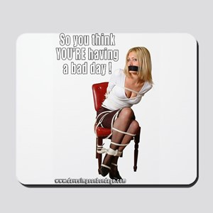 So You Think You're Having A Mousepad