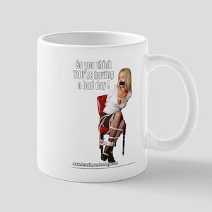 So You Think You're Having A Mug