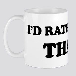 Rather be in Thana Mug
