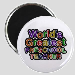 World's Greatest PRESCHOOL TEACHER Round Magnet