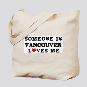 Someone in Vancouver Tote Bag