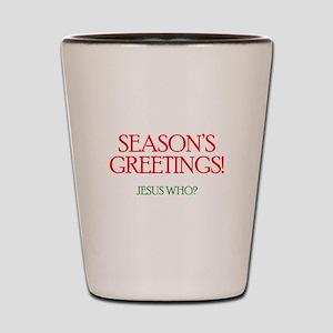 Season's Greetings! Jesus Who Shot Glass