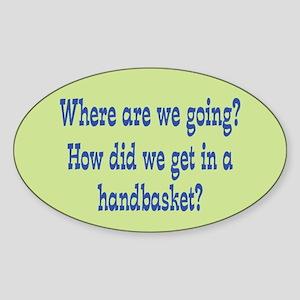 Hell in a Handbasket Sticker (Oval)