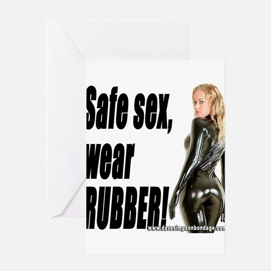Safe Sex, Wear Rubber! Greeting Card