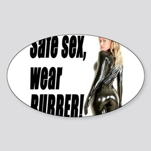 Safe Sex, Wear Rubber! Sticker (Oval)