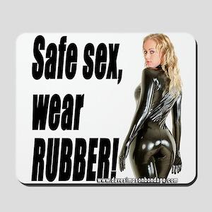 Safe Sex, Wear Rubber! Mousepad