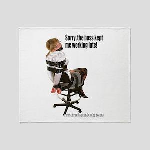 Sorry, The Boss Kept Me Worki Throw Blanket