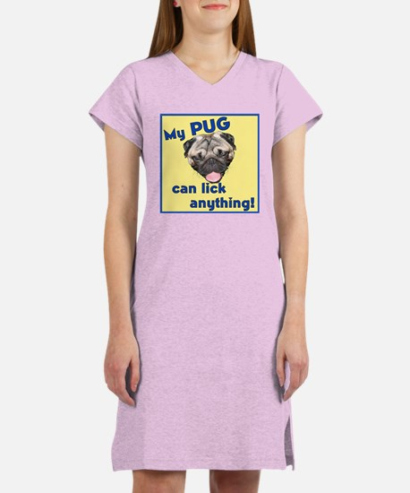 Pugs Can Lick Anything Women's Nightshirt