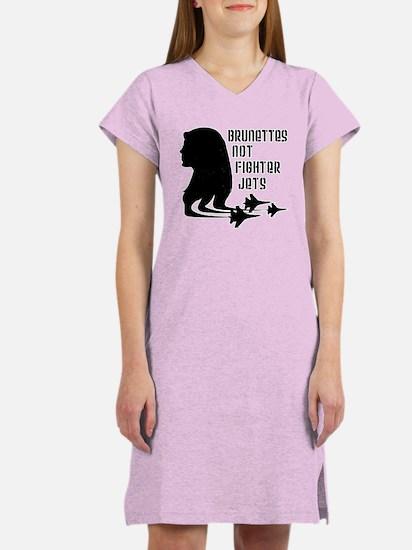 Brunettes Not Fighter Jets 2 Women's Nightshirt