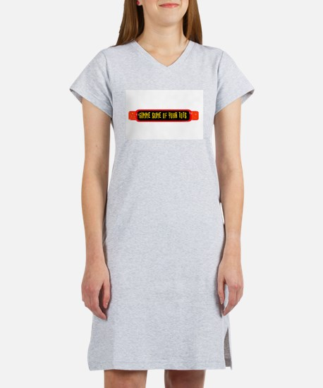 Gimme Some of Your Tots Women's Nightshirt