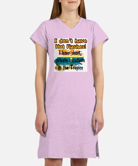 I don't have Hot Flashes! Women's Nightshirt