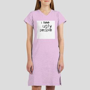 I See Ugly People Women's Nightshirt