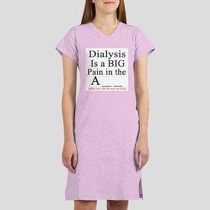 Dialysisisabigpain Women's Nightshirt