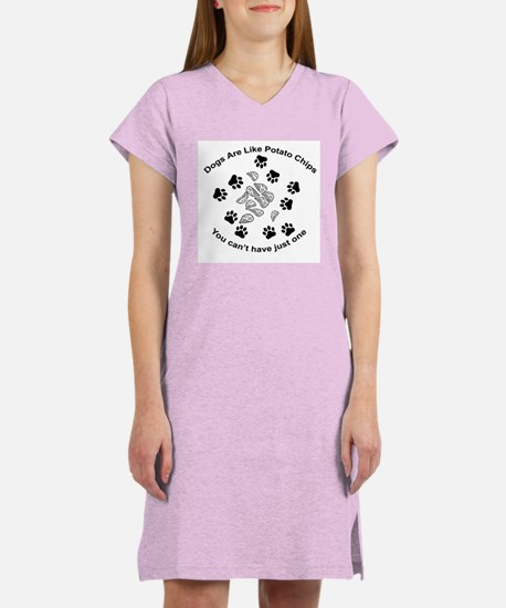 Dogs are like potato chips... Women's Nightshirt