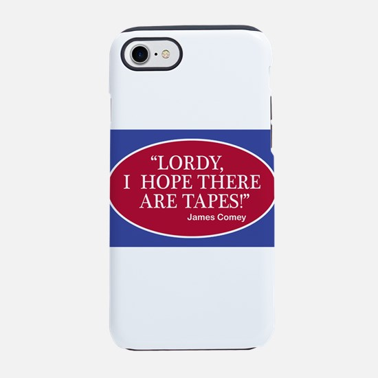 """""""Lordy, I hope there are tapes iPhone 7 Tough Case"""