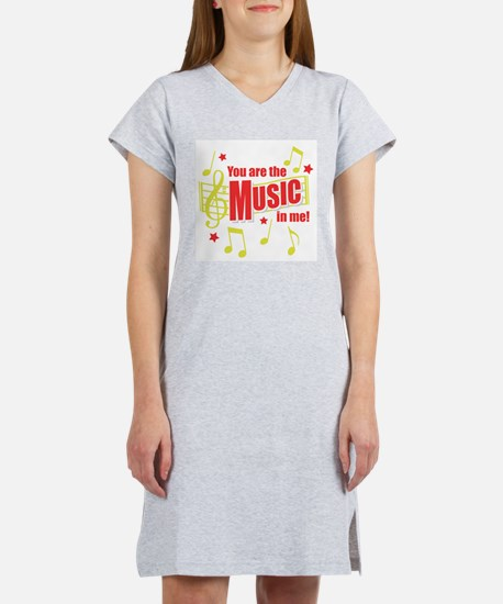 You Are The Music In Me Women's Nightshirt