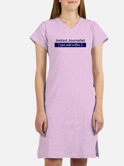 """""""Instant Journalist"""" Women's Nightshirt"""