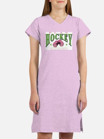 Real Women Play Hockey Women's Nightshirt