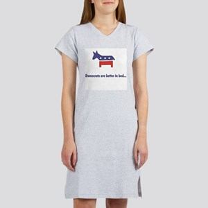 Democrats are better in bed.. Women's Nightshirt