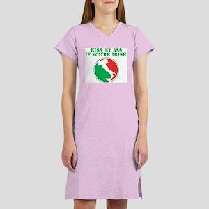 Kiss my ass if you're Irish Women's Nightshirt
