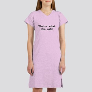 That's what she said Women's Nightshirt