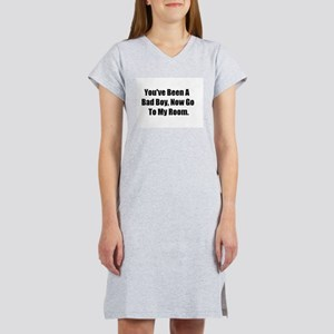 You've Been A Bad Boy Women's Nightshirt