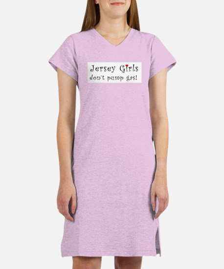 Jersey Girls Don't Pump Gas Women's Nightshirt