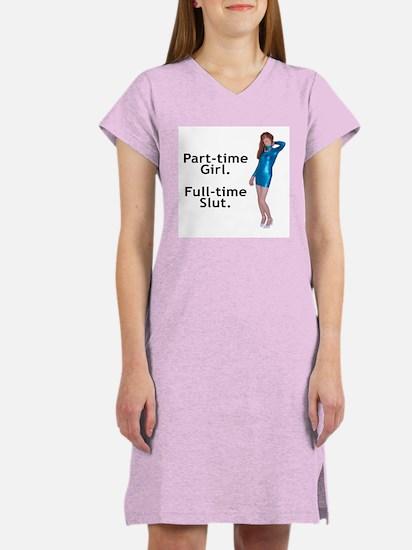 Part-time Girl. - Women's Nightshirt