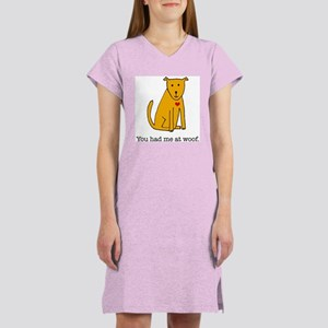 You had me at woof Women's Nightshirt