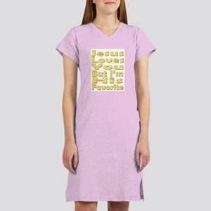 Jesus Loves You, But I'm His Women's Nightshirt