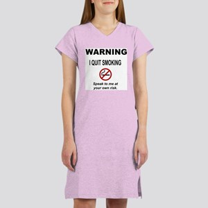 I Quit Smoking Women's Nightshirt