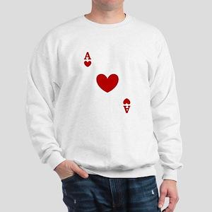 Ace of hearts card player Sweatshirt